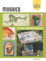 Mosaics : 20 Great Weekend Projects - Martin Cheek
