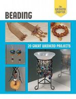 Beading : 20 Great Weekend Projects - Rankin Street Press