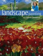 Fast & Fun Landscape Painting : With Donna Dewberry - Donna Dewberry