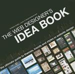 The Web Designer's Idea Book : The Ultimate Guide to Themes, Trends and Styles in Website Design - Patrick McNeil