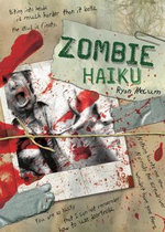Zombie Haiku : Good Poetry for Your Brains - Ryan Mecum