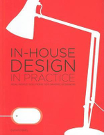 In-House Design in Practice : Real-World Solutions for Graphic Designers - Cathy Fishel