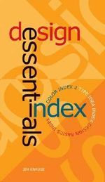Design Essential Index : WITH Color Index 2 AND Type Idea Index AND Design Basics Index - Jim Krause
