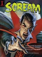 Scream : Draw Classic Vampires, Werewolves, Zombies, Monsters and More - Steve Ellis