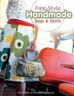 Free-Style Handmade : Bags and Skirts