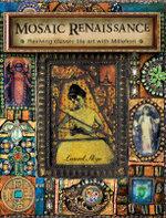 Mosaic Renaissance : Millefiori in Mosaics - Laurel Skye