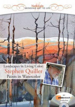 Landscapes in Living Colour : Stephen Quiller Paints in Watercolour : Bringing Art to Life - Stephen Quiller