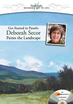 Get Started in Pastels: Deborah Secor Paints the Landscape : Bringing Art to Life - Deborah Secor