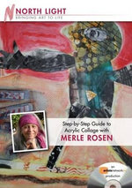 Step by Step Guide to Acrylic Collage with Merle Rosen DVD : Bringing Art to Life - Merle Rosen