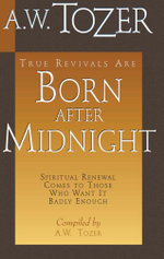 Born After Midnight - A. W. Tozer