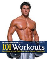 101 Workouts : Everything You Need to Get a Lean, Strong, and Fit Physique - Michael Berg