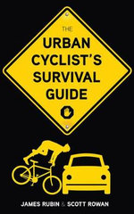 The Urban Cyclist's Survival Guide - James Rubin