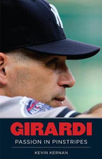 Girardi : Passion in Pinstripes - Kevin Kernan