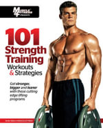 101 Strength Training Workouts & Strategies - Muscle & Fitness Magazine