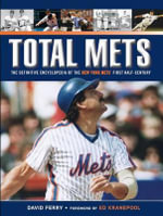 Total Mets : The Definitive Encyclopedia of the New York Mets' First Half-Century - David Ferry