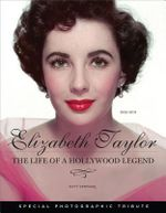 Elizabeth Taylor : The Life of a Hollywood Legend: 1932-2011 - Katy Sprinkel