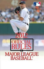 The Official Rules of Major League Baseball : Official Rules of Major League Baseball - Triumph Books