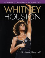 Whitney Houston : The Greatest Love of All - Triumph Books