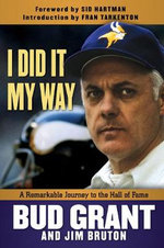 I Did It My Way : A Remarkable Journey to the Hall of Fame - Jim Bruton