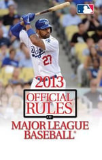2013 Official Rules of Major League Baseball - Triumph Books