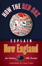 How the Red Sox Explain New England - Jon Chattman