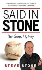 Said in Stone : Your Game, My Way - Steve Stone