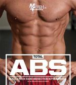 Total Abs : Build a Rock-Hard Midsection in Four Weeks - Muscle & Fitness