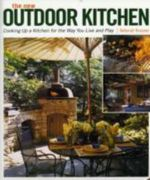 The New Outdoor Kitchen : Cooking Up a Kitchen for the Way You Live and Play - Deborah Krasner