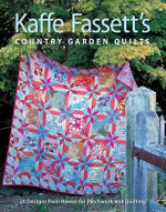 Kaffe Fassett's Country Garden Quilts : 20 Designs from Rowan for Patchwork and Quilting - Kaffe Fassett