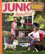 Junk Beautiful : Outdoor Edition - Sue Whitney