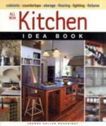 All New Kitchen Idea Book : Taunton Home Idea Books - Joanne Kellar Bouknight