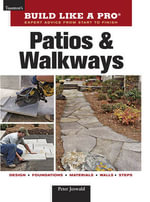 Patios and Walkways : Taunton's Build Like a Pro, Expert Advice from Start to Finish - Peter Jeswald