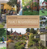 Pocket Neighborhoods : Creating Small-scale Community in a Large-scale World - Ross Chapin