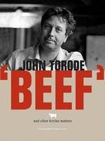 Beef : And Other Bovine Matters - John Torode