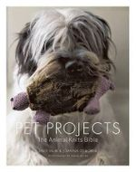 Pet Projects : The Animal Knits Bible - Sally Muir