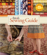 Threads Sewing Guide :  A Complete Reference from Americas Best-Loved Sewing Magazine