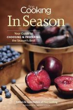 Fine Cooking in Season : Your Guide to Choosing and Cooking the Season's Best