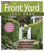 New Front Yard Idea Book : Entries - Driveways - Pathways - Gardens - Sandra S. Soria