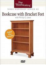Bookcase with Bracket Feet : Fine Woodworking Video Workshop Series - Phillip C. Lowe
