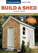 Build A Shed : Fine Homebuilding How-To Video - Rick Arnold