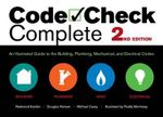 Code Check Complete 2nd Edition : An Illustrated Guide to the Building, Plumbing, Mechanical, and Electrical Codes - Douglas Hansen