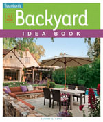 All New Backyard Idea Book - Sandra S Soria