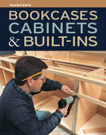 Taunton's Bookcases, Cabinets & Built-ins : 01/01/2013
