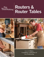 Routers & Router Tables : New Best of Fine Woodworking
