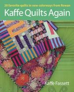 Kaffe Quilts Again : 20 Favorite Quilts in New Colorways from Rowan - Kaffe Fassett