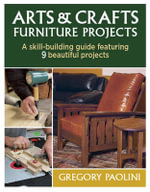 Arts & Crafts Furniture Projects - Gregory Paolini