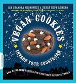 Vegan Cookies Invade Your Cookie Jar : 100 Dairy-Free Recipes for Everyone's Favorite Treats - Isa Chandra Moskowitz