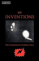 My Inventions, Large-Print Edition - Nikola Tesla
