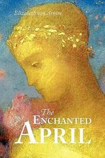 The Enchanted April, Large-Print Edition - Elizabeth Von Arnim