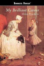 My Brilliant Career - Miles Franklin